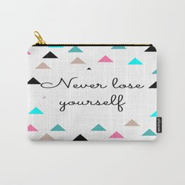 Never Lose Yourself Carry-All Pouch