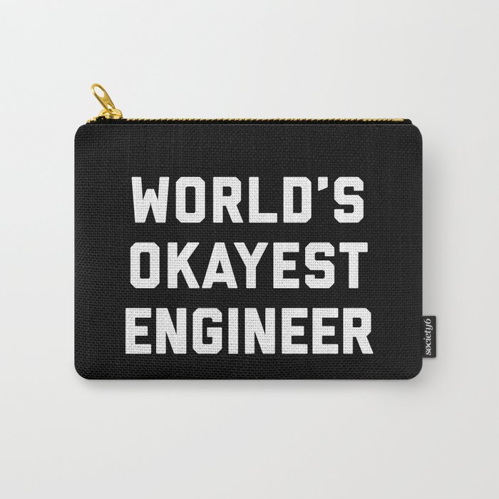 World's Okayest Engineer Funny Quote Carry-All Pouch