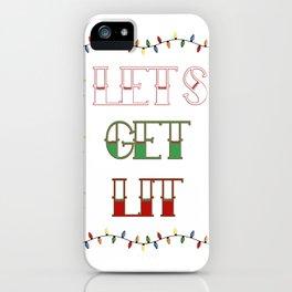 Let's Get Lit iPhone Case