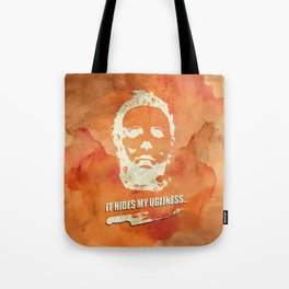 Halloween - It hides my Ugliness Tote Bag