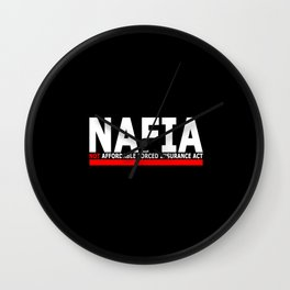 NAFIA – NOT AFFORDABLE FORCED INSURANCE ACT Wall Clock