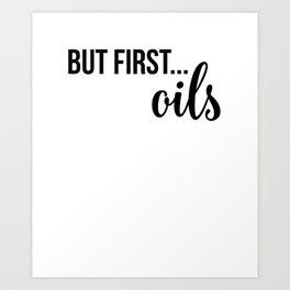 CUTE PRETTY ESSENTIAL OIL DIFFUSER printS - BUT FIRST OILS Art Print