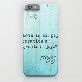 Love is simply creation's greatest joy. iPhone Case