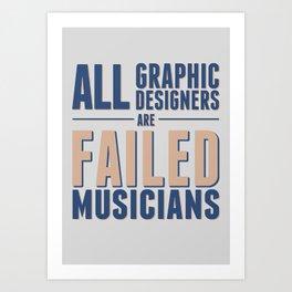 Failed musicians Art Print