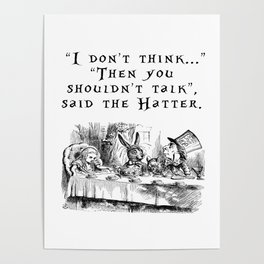 Then you shouldn't talk Poster