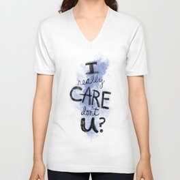 """I Really Care Don't You?"" color-denim blue Unisex V-Neck"