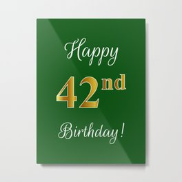 """Elegant """"Happy 42nd Birthday!"""" With Faux/Imitation Gold-Inspired Color Pattern Number (on Green) Metal Print"""