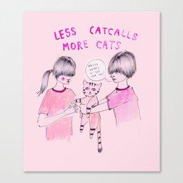 Less Catcalls, More Cats Canvas Print