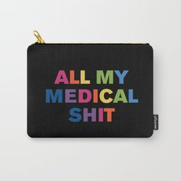 All My Medical Sh*t (Black Multi) Carry-All Pouch
