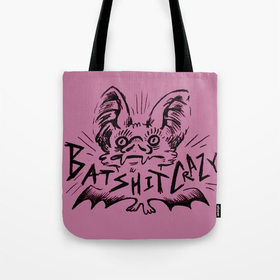 Batshit Crazy Tote Bag