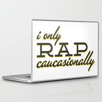 rap Laptop & iPad Skins featuring I Only Rap Caucasionally by matt market