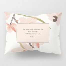 You must allow me...Mr. Darcy. Pride and Prejudice. Pillow Sham