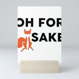 Oh For Fox Sake Funny F Word Animal Pun Mini Art Print