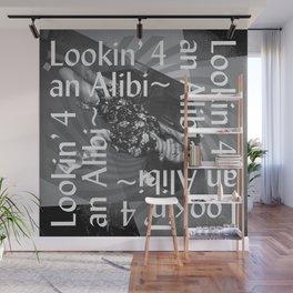 Lookin 4 an Alibi~ Wall Mural
