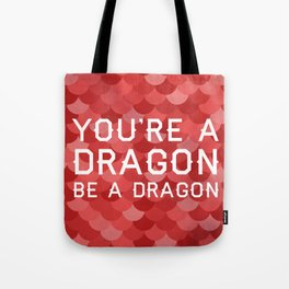 Be A Dragon Tote Bag