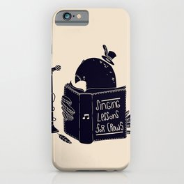 Singing Lessons For Crows iPhone Case