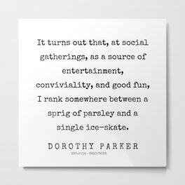 44     | 200221 | Dorothy Parker Quotes Metal Print
