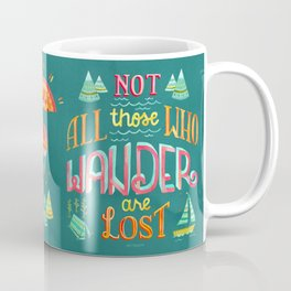 Not All Those Who Wander ii Coffee Mug