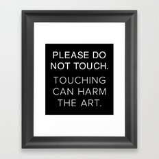 Please Do Not Touch Framed Art Print