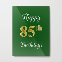 """Elegant """"Happy 85th Birthday!"""" With Faux/Imitation Gold-Inspired Color Pattern Number (on Green) Metal Print"""