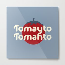 How do you say tomato? Cute Funny Accent Graphic Art Metal Print