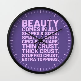 Beauty Comes in All Shapes and Sizes Pizza (Ultra Violet) Wall Clock
