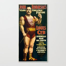 Louis Cyr, Strongest Man on Earth Canvas Print
