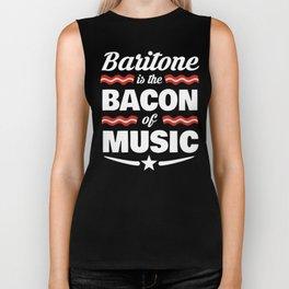 Baritone Is The Bacon Of Music  Biker Tank