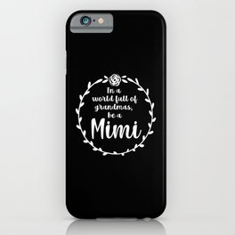 Mimi, cute mimi gift mother's day mimi iPhone Case