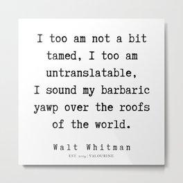 6     | Walt Whitman Quotes | 190803 Metal Print