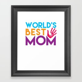 World's Best Mom Mothers Day Gift - Shirt Framed Art Print