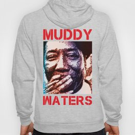 Muddy Waters Hoody