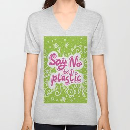 Say no to plastic.  Pollution problem, ecology banner poster. Unisex V-Neck