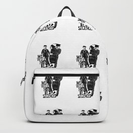 We Will Not Be Silenced II Backpack