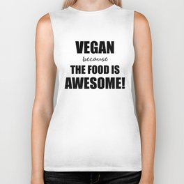 Vegan Because The Food is Awesome! Biker Tank