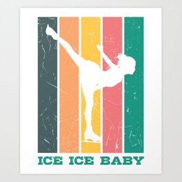 ICE ICE BABY Ice Skating Gift Figure Skater Art Print