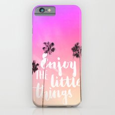 Enjoy the little things Slim Case iPhone 6s