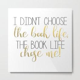 Book life! Metal Print