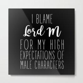 High Expectations - Lord M Black Metal Print