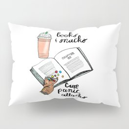 Books & snacks cure panic attacks Pillow Sham