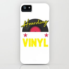 It´s Not Hoarding If It´s Vinyl Rave Techno Music For A DJ iPhone Case