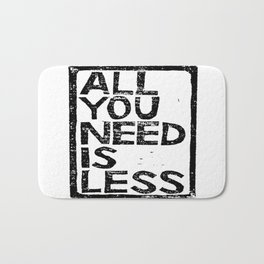 All You Need Is Less In Craft Stamp Black Ink Bath Mat