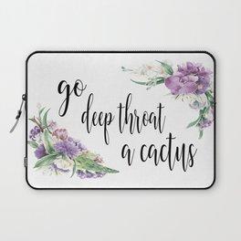 Go Deep Throat A Cactus Laptop Sleeve