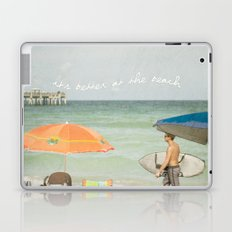 It's better at the beach Laptop & iPad Skin