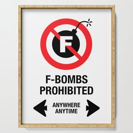 F-Bombs Prohibited, No F-bombs by Dennis Weber of ShreddyStudio Serving Tray