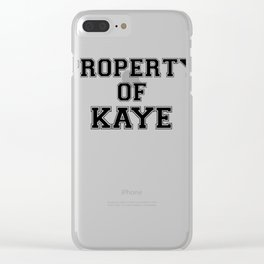 Property of KAYE Clear iPhone Case