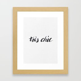 Tres Chic Framed Art Print