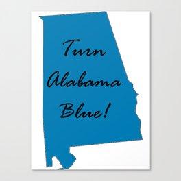 Turn Alabama Blue! Vote Democrat liberal midterms 2018 Canvas Print