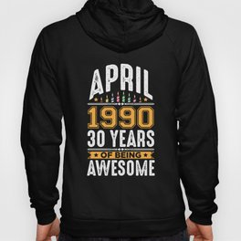 April 1990 30 Years old 30th Birthday Party Hoody
