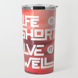 Life is short Live it well - Sunset Travel Mug